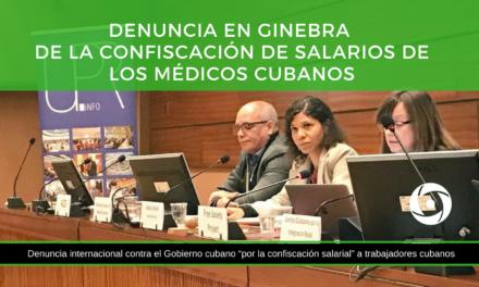 Denuncia en Ginebra de la confiscación de salarios de los médicos cubanos