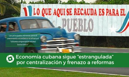 """Economía cubana sigue """"estrangulada"""" por centralización y frenazo a reformas"""
